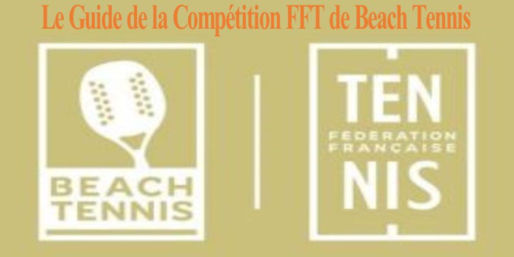 Le guide de la compétition au Beach tennis